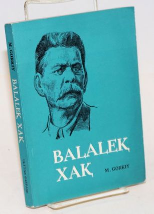 Balalek xak [Kazakh-language edition of Detstvo (My youth)]. Maxim Gorky