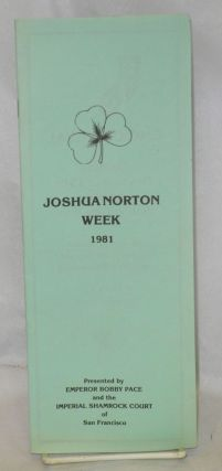 Joshua Norton Week, 1981 presented by Emperor Bobby Pace and the Imperial Shamrock Court of San...