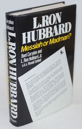 L. Ron Hubbard messiah or madman? Bent Corydon, L. Ron Hubbard Jr, a k. a. Ronald DeWolf
