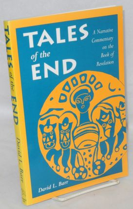 Tales of the end a narrative commentary on the Book of Revelation. David L. Barr.