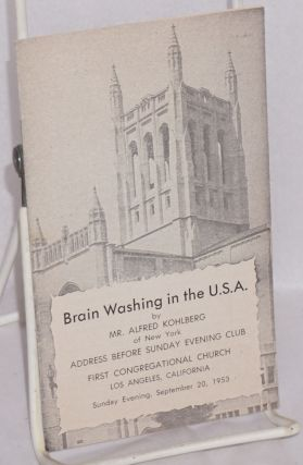 Brain washing in the U.S.A. address before Sunday Evening Club, First Congregational Church;...