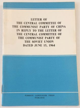 Letter of the Central Committee of the Communist Party of China in reply to the letter of the...
