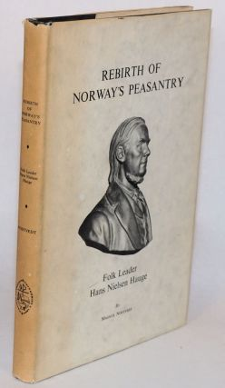 Rebirth of Norway's peasantry: folk leader Hans Nielsen Hauge. Magnus Nodtvedt.