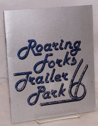 Roaring Forks trailer park and other works; June 5 to July 15, 1981. Suzanne Klotz-Reilly