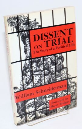 Dissent on trial: the story of a political life. Foreword by Harry Bridges. William Schneiderman