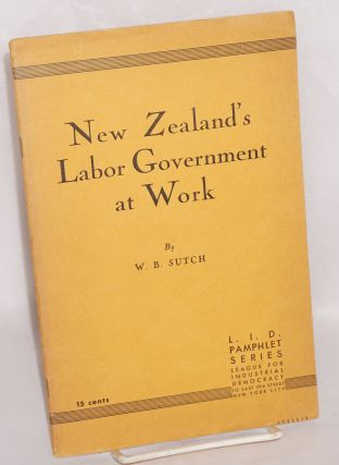 New Zealand's Labor Government at work. S. W. Sutch