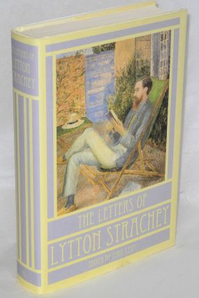 The letters of Lytton Strachey. Lytton Strachey, Paul Levy, Penelope Marcus