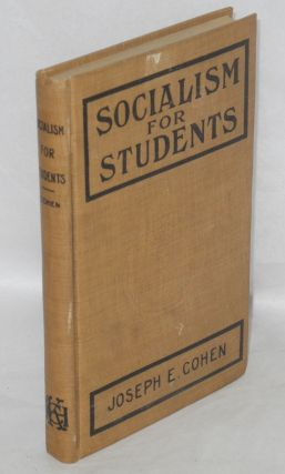 Socialism for students. Joseph E. Cohen