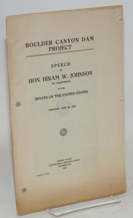 Boulder Canyon dam project; speech of hon. Hiram W. Johnson of California in the senate of the...