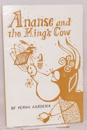 Ananse and the king's cow. Verna Aardema, designed and, Harry Wysocki