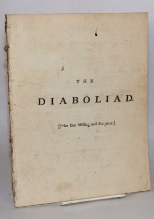 The Diaboliad, a poem dedicated to the worst man in His Majesty's dominions. Second edition. William Combe.