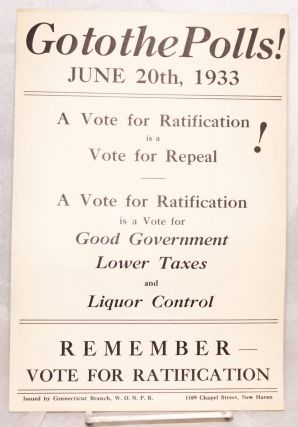 Go to the polls! June 20th, 1933. A vote for ratification is a vote for repeal [handbill]....