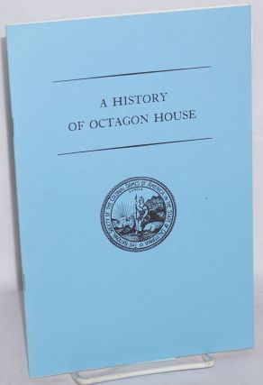 A history of Octagon House. Joseph A. Baird, comp