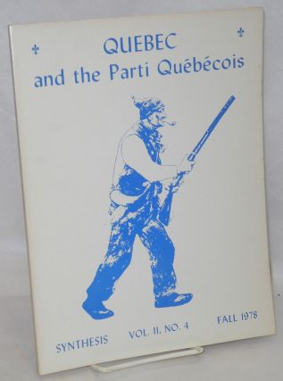 Quebec and the Parti Québécois. Marlene Dixon, eds, Susanne Jonas Pauline Vaillancourt, and
