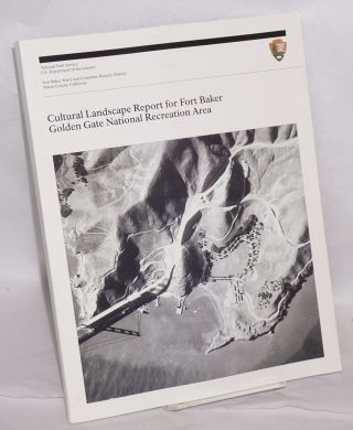 Cultural landscape report for Fort Baker Golden Gate National Recreation Area. Fort Baker, Barry...