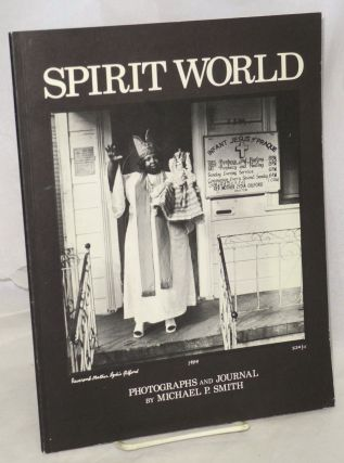 Spirit World: pattern in the expressive folk culture of Afro-American New Orleans. Photographs...