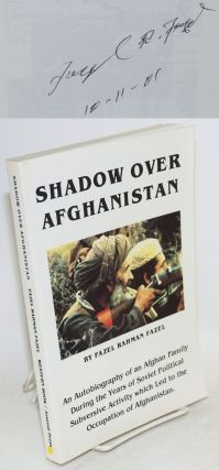 Shadow over Afghanistan an autobiography of an Afghan family during the years of Soviet political...