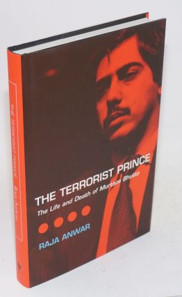 The terrorist prince; the life and death of Murtaza Bhutto. Translated by Khalid Hasan, foreword...