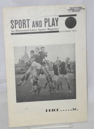 Sport and play: an illustrated labor sports magazine, vol. 1, no. 7, October, 1931. Official...