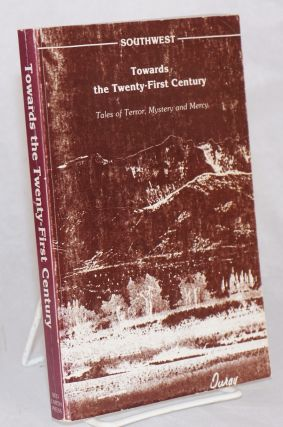 Southwest: towards the twenty-first century, tales of terror, mystery, and mercy. Karl Kopp,...