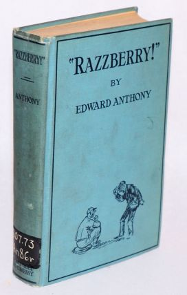 """Razzberry!"" Edward Anthony"