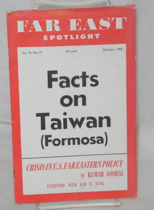Far East Spotlight. Vol. VI no. III, (Oct. 1950). Facts on Taiwan (Formosa