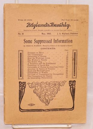 Freeman or slave? A book of suppressed information. Wayland's monthly, no. 61, May, 1905. Fred D....