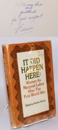 It Did Happen Here Women as Marginal Labor after the First World War. Edwina Austin Avery.