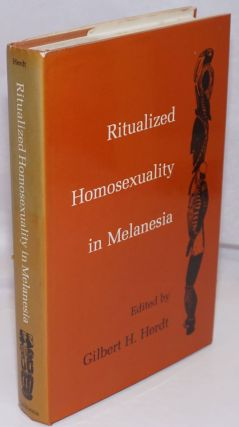 Ritualized homosexuality in Melanesia. Gilbert H. Herdt