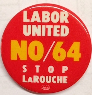 Labor United. No / 64. Stop LaRouche [pinback button