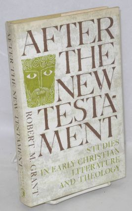 After the new testament. Robert M. Grant