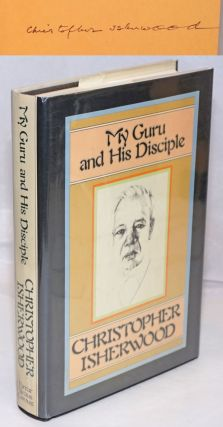 My Guru and His Disciple [signed]. Christopher Isherwood