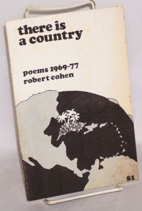 There Is a Country: Poems 1969-77. Robert Cohen