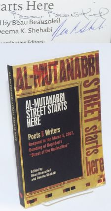 Al-Mutanabbi street starts here: Poets and writers respond to the March 5th, 2007, bombing of...
