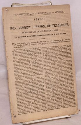 The constitutionality and rightfulness of secession. Speech of hon. Andrew Johnson, of Tennessee,...