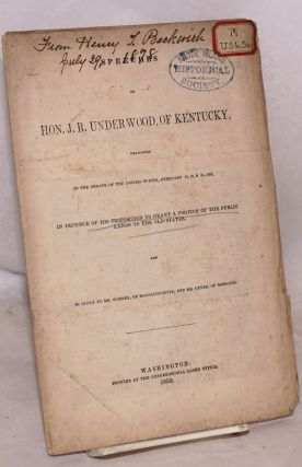 Speeches of hon. J. R. Underwood, of Kentucky, delivered in the Senate of the United States,...