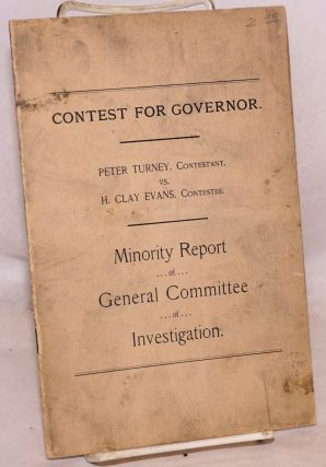 Contest for governor. Peter Turney, contestant, vs. H. Clay Evans, contestee. Minority report of...