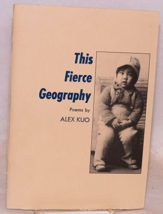 This fierce geography; poems. Alexander Kuo