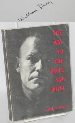The way to the Uncle Sam Hotel (a novel). Willam Brown