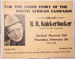 For the inside story of the North African Campaign: Hear H. R. Knickerbocker, America's ace war...