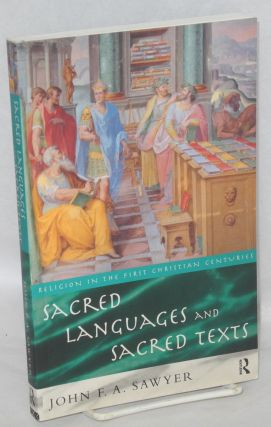 Sacred languages and sacred texts. John F. A. Sawyer