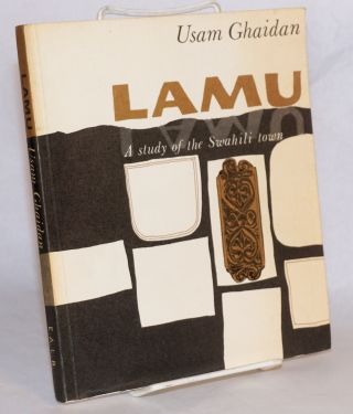 Lamu, a study of the Swahili town. Usam Ghaidan