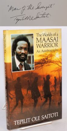 The worlds of a Maasai warrior; an autobiography. Tepilit Ole Saitoti