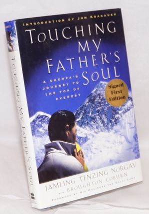 Touching my Father's Soul; a Sherpa's journey to the top of Everest. Foreword by his holiness the...
