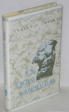 Jung, Jungians, and Homosexuality. Robert H. Hopcke
