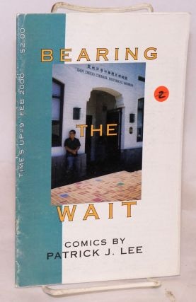 Bearing the Wait; comics by Patrick J. Lee. Time's Up #9 Feb 2000. Patrick J. Lee