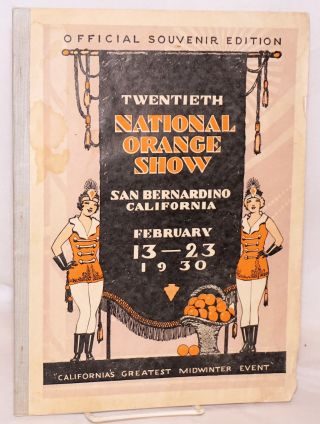 "Twentieth National Orange Show ""California's Greatest Mid-Winter Event"" official souvenir edition..."