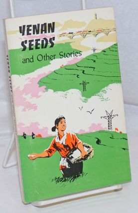 Yenan seeds and other stories