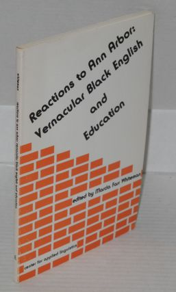 Reactions to Ann Arbor Vernacular Black English and Education. Marcia Farr Whiteman, ed