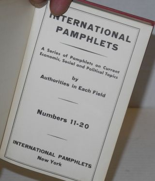 International pamphlets; a series of pamphlets on current economic, social and political topics by authorities in each field. Numbers 11-20.